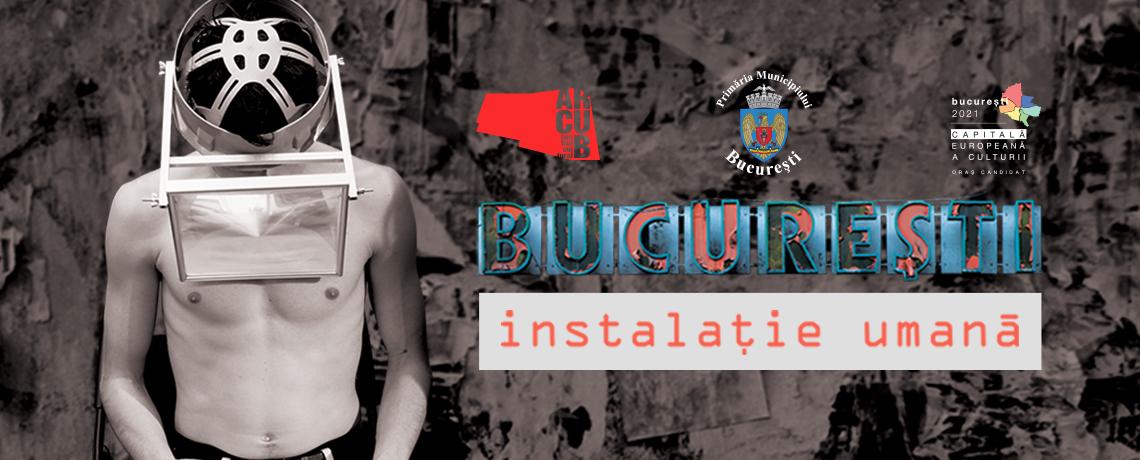 București. Instalație umană